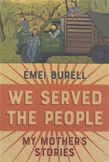 WE SERVED THE PEOPLE MY MOTHERS STORIES ORIGINAL GN HC