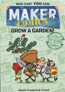 MAKER COMICS GN GROW A GARDEN