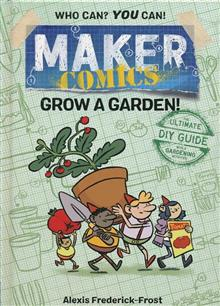 MAKER COMICS HC GN GROW A GARDEN