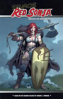 SAVAGE RED SONJA QUEEN O/T FROZEN WASTES TP VOL 01 (NEW PRINT)