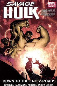 SAVAGE HULK TP VOL 02 DOWN TO CROSSROADS