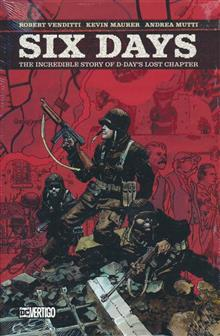 SIX DAYS INCREDIBLE STORY OF D DAYS LOST CHAPTER HC