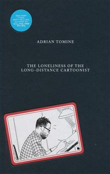 LONELINESS OF LONG-DISTANCE CARTOONIST HC TOMINE (MR)