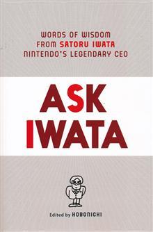 ASK IWATA WORDS WISDOM NINTENDOS LEGENDARY CEO HC PROSE