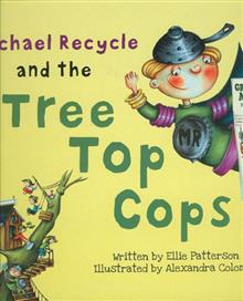 MICHAEL RECYCLE AND THE TREE TOP COPS HC
