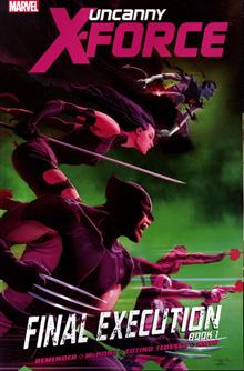 UNCANNY X-FORCE TP VOL 06 FINAL EXECUTION BOOK 1