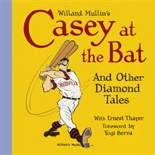 WILLARD MULLIN CASEY AT BAT AND DIAMOND TALES HC