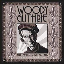 WOODY GUTHRIE & DUST BOWL BALLADS