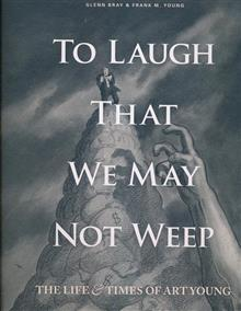 TO LAUGH WE MAY NOT WEEP HC LIFE & ART OF ART YOUNG