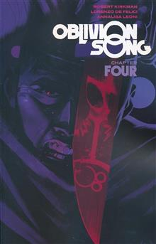 OBLIVION SONG BY KIRKMAN & DE FELICI TP VOL 04