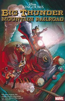 DISNEY KINGDOMS GN TP BIG THUNDER MOUNTAIN RAILROAD