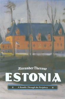 ESTONIA RAMBLE THROUGH PERIPHERY HC NOVEL