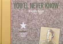 YOULL NEVER KNOW HC VOL 03 SOLDIERS HEART