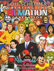 LOU SCHEIMER CREATING FILMATION GENERATION SC