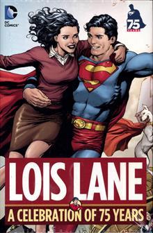 LOIS LANE A CELEBRATION OF 75 YEARS HC