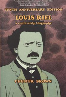 LOUIS RIEL A COMIC STRIP BIOGRAPHY TP 10TH ANN ED