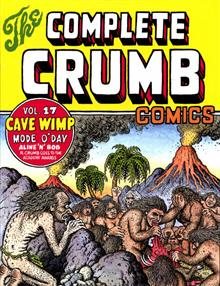 COMPLETE CRUMB COMICS TP VOL 17 CAVE WIMP (NEW PTG) (MR)