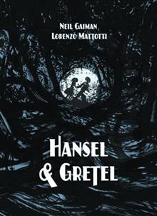 NEIL GAIMAN HANSEL & GRETEL GRAPHIC HC