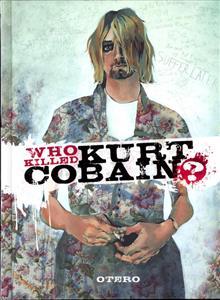 WHO KILLED KURT COBAIN STORY OF BODDAH HC