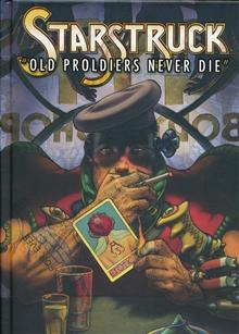 STARSTRUCK OLD PROLDIERS NEVER DIE HC