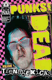 PUNKS NOT DEAD TP VOL 01 TEENAGE KICKS
