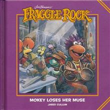 JIM HENSONS FRAGGLE ROCK MOKEY LOSES HER MUSE HC (C: 0-1-2)