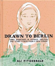 DRAWN TO BERLIN HC COMIC REFUGEE STORIES NEW EUROPE (MR)