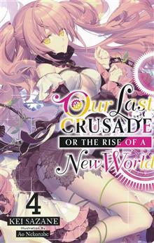 LAST CRUSADE RISE NEW WORLD LIGHT NOVEL SC VOL 04