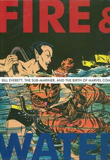 FIRE WATER BILL EVERETT BIRTH OF MARVEL HC