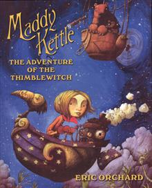MADDY KETTLE GN VOL 01 ADV OF THE THIMBLEWITCH