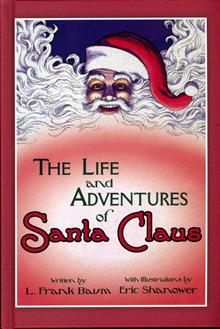 LIFE & ADVENTURES OF SANTA CLAUS HC ILLUS ERIC SHANOWER