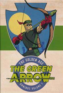 GREEN ARROW THE GOLDEN AGE OMNIBUS HC VOL 01