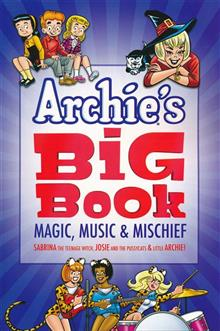 ARCHIES BIG BOOK TP VOL 01 MAGIC MUSIC & MISCHIEF