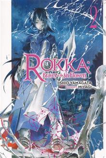 ROKKA BRAVES OF SIX FLOWERS LIGHT NOVEL VOL 02