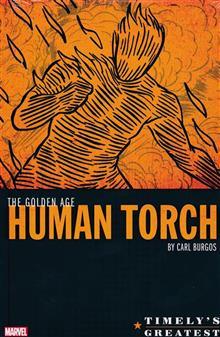 TIMELYS GREATEST HUMAN TORCH BY BURGOS OMNIBUS HC