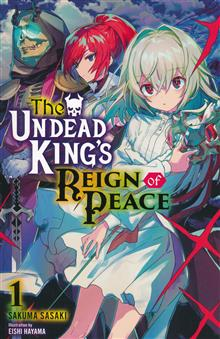 UNDEAD KINGS REIGN OF PEACE LIGHT NOVEL SC VOL 01 (MR)