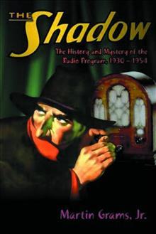 SHADOW HIST & MYSTERY OF RADIO PROGRAM 1930 -1954 SC