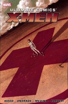 ULTIMATE COMICS X-MEN BY BRIAN WOOD TP VOL 01