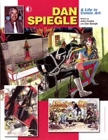 DAN SPIEGLE LIFE IN COMIC ART SC