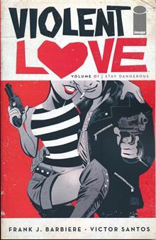 VIOLENT LOVE TP VOL 01 STAY DANGEROUS (MR)