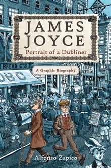 JAMES JOYCE PORTRAIT OF DUBLINER GRAPHIC BIOGRAPHY (C: 0-1-0
