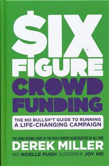 SIX FIGURE CROWDFUNDING HC NO BULLSH*T GUIDE