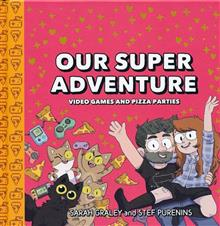 OUR SUPER ADVENTURE HC VOL 02 VIDEO GAMES & PIZZA PARTIES