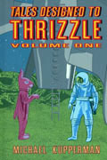 TALES DESIGNED TO THRIZZLE VOL 1 HC
