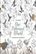 OUR PATTERNED WORLD A BEAUTIFUL COLORING BOOK TP