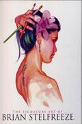 SIGNATURE ART OF BRIAN STELFREEZE HC