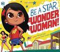 BE A STAR WONDER WOMAN YR BOARD BOOK (C: 0-1-0)
