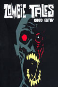 ZOMBIE TALES VOL 3 GOOD EATIN' TP