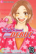 HIGH SCHOOL DEBUT VOL 13 GN