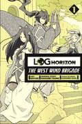 LOG HORIZON WEST WIND BRIGADE GN VOL 01